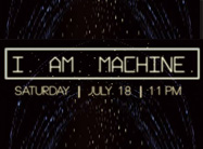 I. AM. MACHINE.